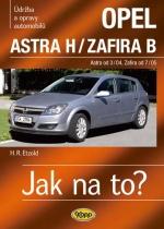 Jak na to Opel Astra H a Opel Zafira B kniha